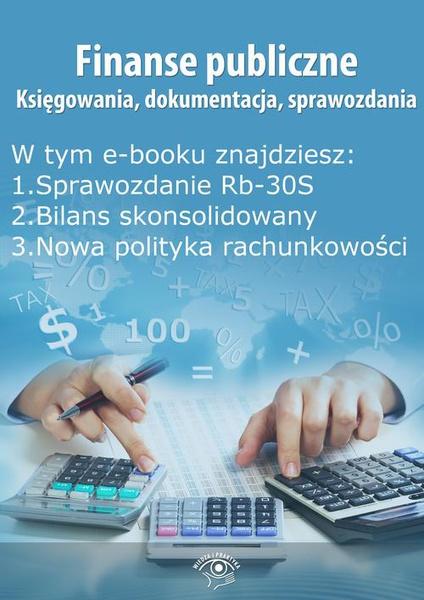 Finanse publiczne. Księgowania, dokumentacja, sprawozdania, wydanie maj 2014 r.