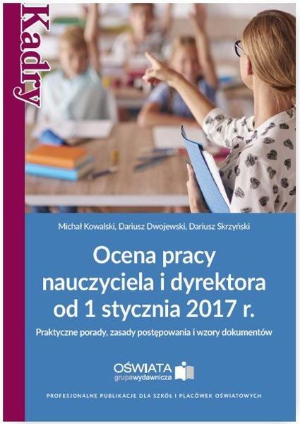 Ocena pracy nauczyciela i dyrektora od 1 stycznia 2017 r.