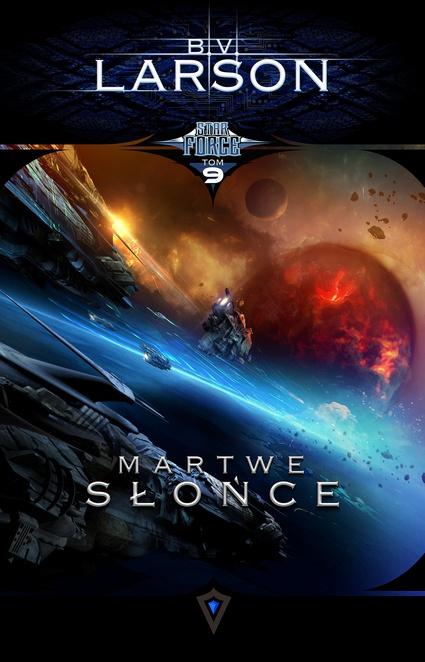 Star Force 9: Martwe Słońce - B.V. Larson