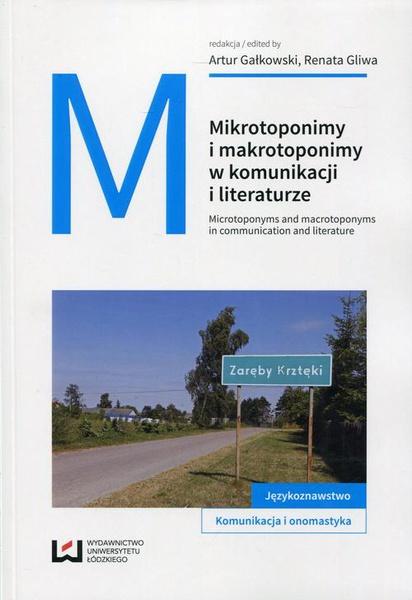 Mikrotoponimy i makrotoponimy w komunikacji i literaturze