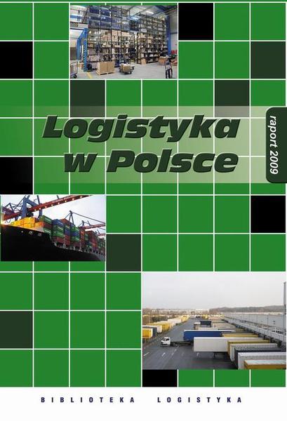 Logistyka w Polsce. Raport 2009.