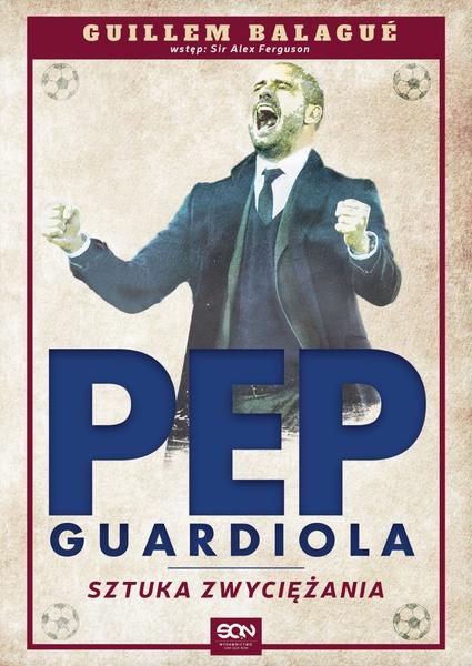 Guardiola. Sztuka zwyciężania