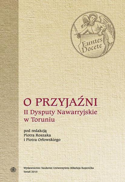 O przyjaźni. II Dysputy Nawarryjskie w Toruniu