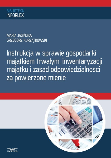 Instrukcja w sprawie gospodarki majątkiem trwałym, inwentaryzacji majątku i zasad odpowiedzialności za powierzone mienie