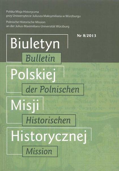 Biuletyn Polskiej Misji Historycznej. Bulletin der Polnischen Historischen Mission 8/2013