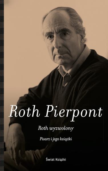 Roth wyzwolony. Pisarz i jego książki