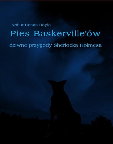 Pies Baskerville'ów. Dziwne przygody Sherlocka Holmesa