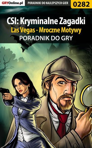 CSI: Kryminalne Zagadki Las Vegas - Mroczne Motywy - poradnik do gry