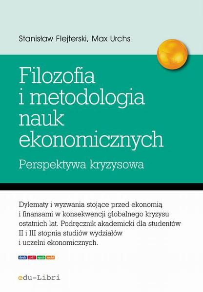 Elementy filozofii i metodologii nauk ekonomicznych. Perspektywa kryzysowa