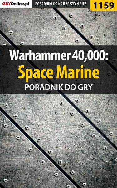 Warhammer 40,000: Space Marine - poradnik do gry