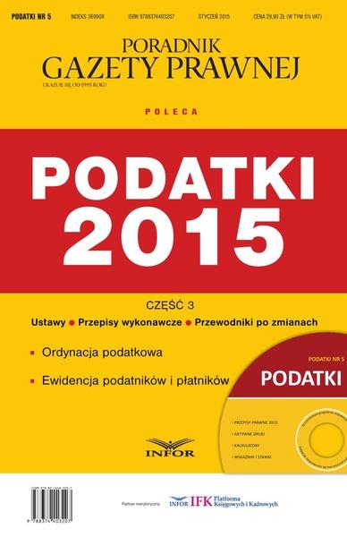 PODATKI NR 5 - PODATKI 2015 cz. III wydanie internetowe