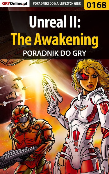 Unreal II: The Awakening - poradnik do gry