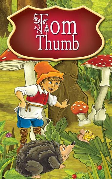 Tom Thumb. Fairy Tales