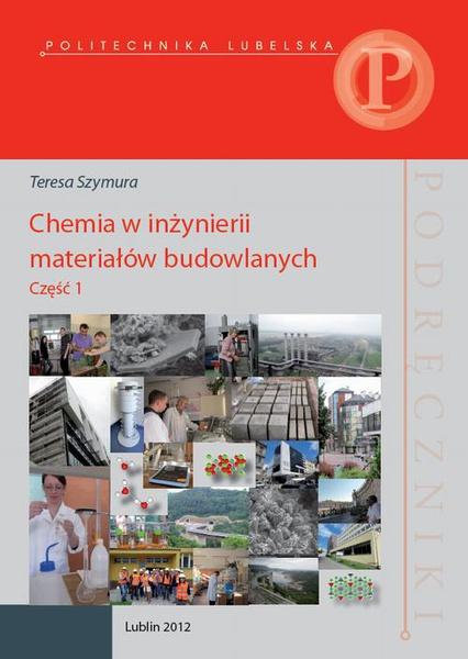 Chemia w inżynierii materiałów budowlanych. Część 1