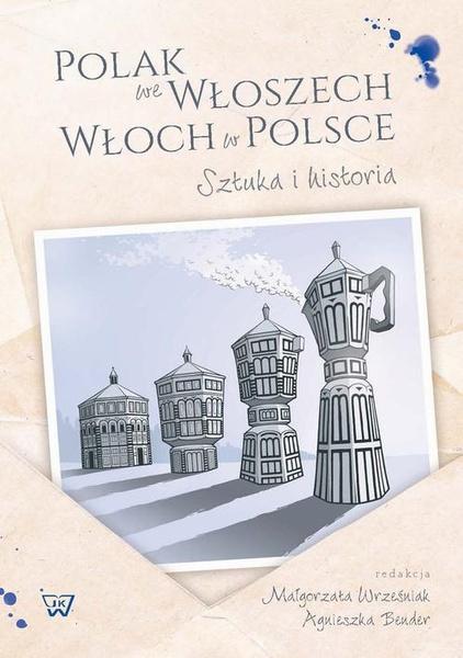 Polak we Wloszech. Włoch w Polsce. Sztuka i historia