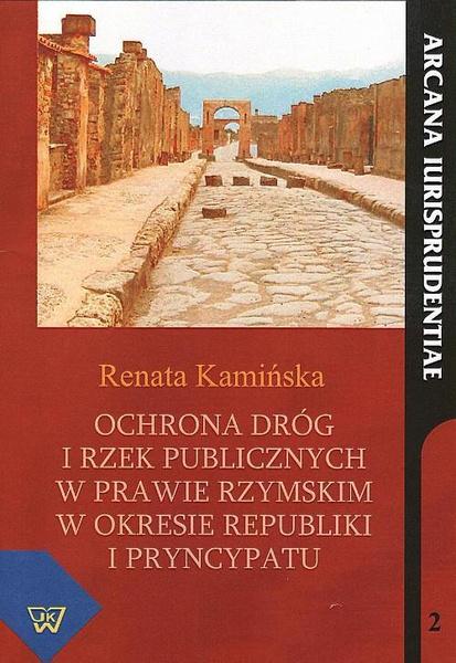 Ochrona dróg i rzek publicznych w prawie rzymskim w okresie republiki i pryncypatu