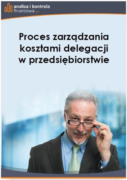 Proces zarządzania kosztami delegacji w przedsiębiorstwie