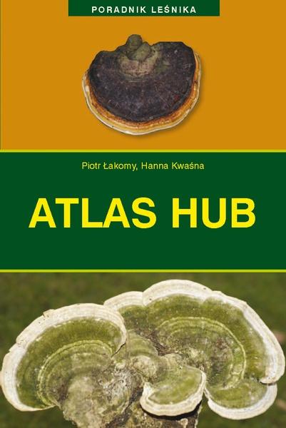 Poradnik leśnika. Atlas hub