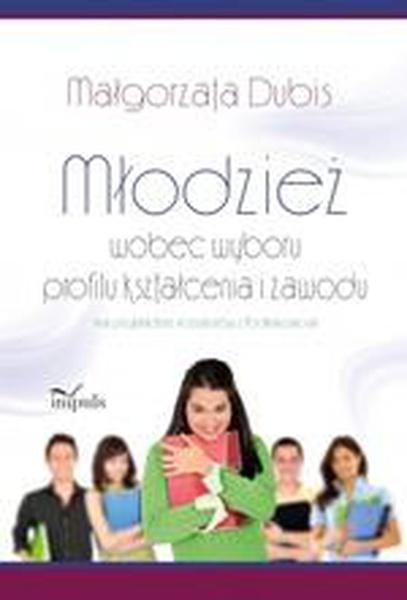 Młodzież wobec wyboru profilu kształcenia i zawodu na przykładzie licealistów z Podkarpacia