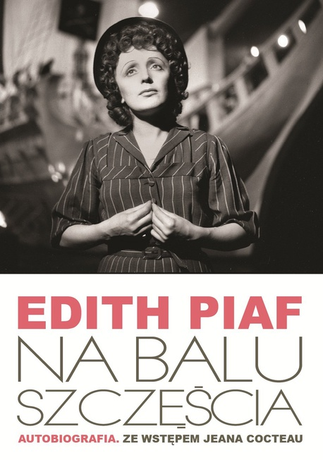 Na Balu Szczęścia. Autobiografia - Edith Piaf