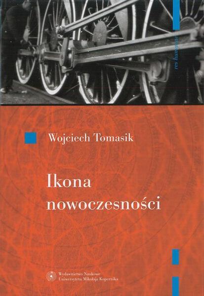 Ikona nowoczesności. Kolej w literaturze polskiej