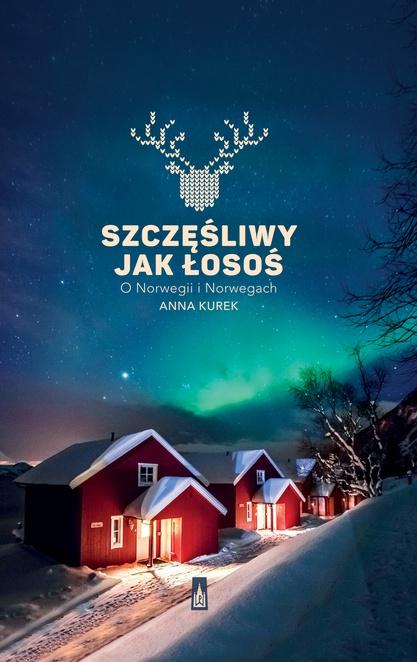 Szczęśliwy jak łosoś - Anna Kurek