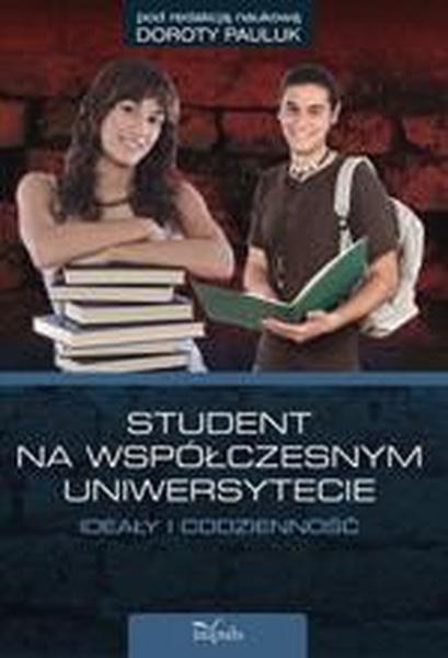 Student na współczesnym uniwersytecie ideały i codzienność