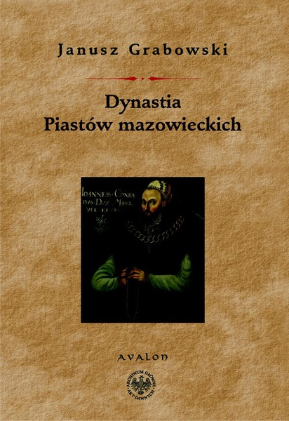 Dynastia Piastów Mazowieckich. Studia nad dziejami politycznymi Mazowsza, intytulacją i genealogią książąt.
