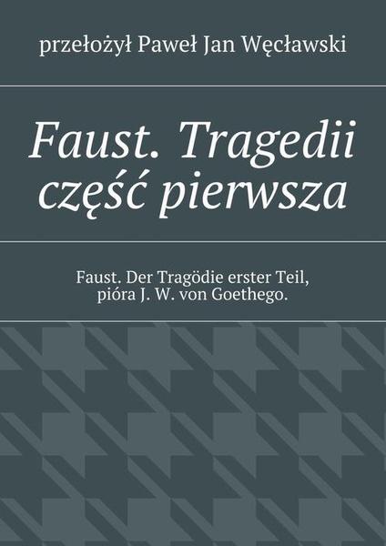 Faust. Tragedii część pierwsza