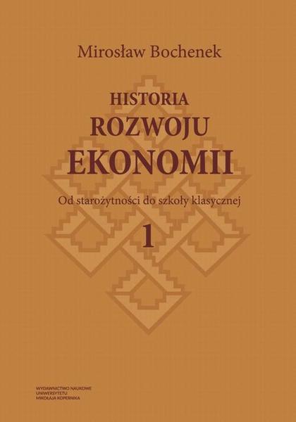 Historia rozwoju ekonomii, t. 1: Od starożytności do szkoły klasycznej