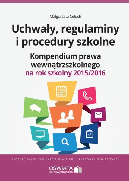 Uchwały, regulaminy i procedury szkolne. Kompendium 2015/2016
