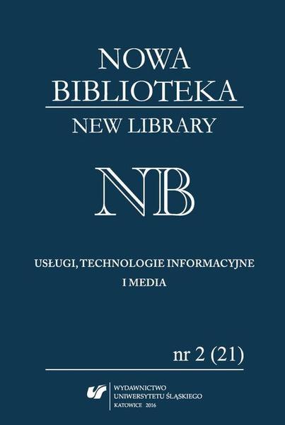 """""""Nowa Biblioteka. New Library. Usługi, technologie informacyjne i media"""" 2016, nr 2 (21): Współczesne biblioteki na świecie"""
