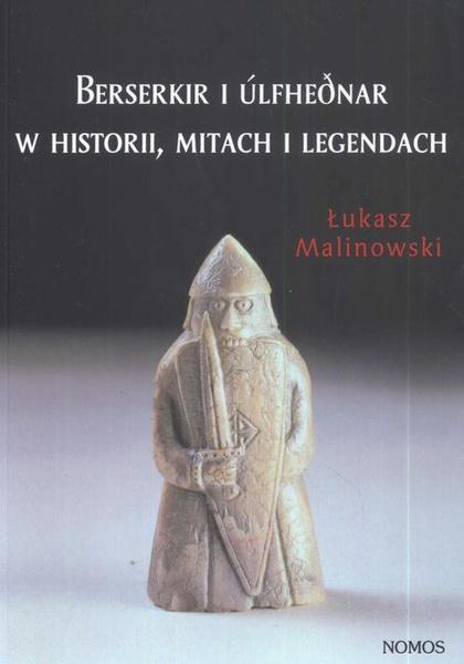 Berserkir i Ulfhednar w historii mitach i legendach
