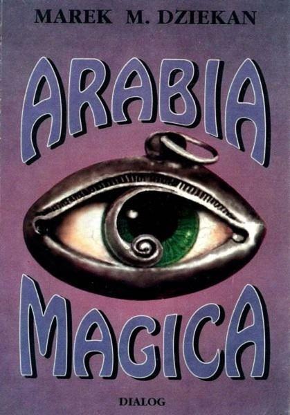 Arabia magica. Wiedza tajemna u Arabów przed islamem