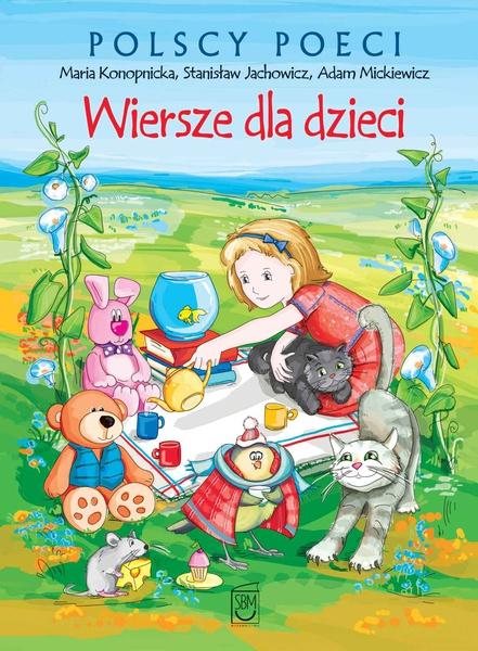 Polscy poeci. Wiersze dla dzieci. Konopnicka, Mickiewicz