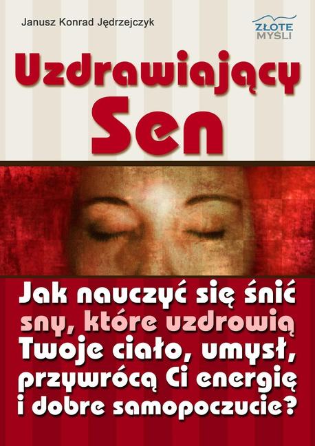 Uzdrawiający sen - Janusz Konrad Jędrzejczyk