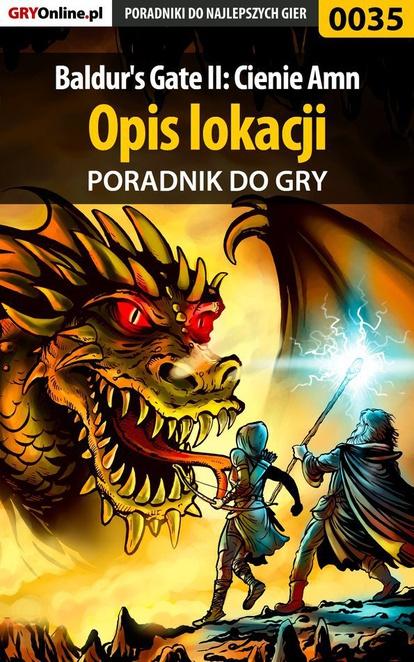"""Baldur's Gate II: Cienie Amn - opis lokacji - poradnik do gry - Wojciech """"Soulcatcher"""" Antonowicz"""