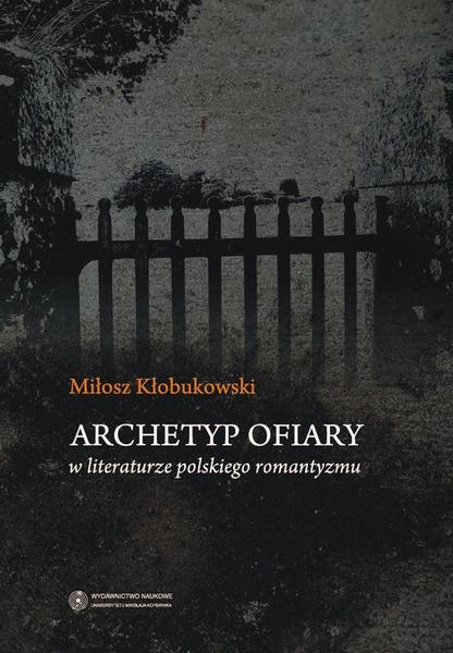 Archetyp ofiary w literaturze polskiego romantyzmu