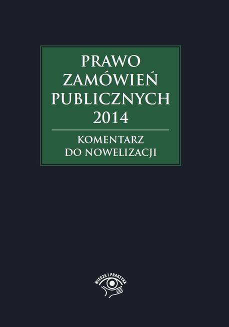 Prawo zamówień publicznych 2014. Komentarz do nowelizacji - Agata Hryc-Ląd,Andrzela Gawrońska-Baran,Małgorzata Skóra