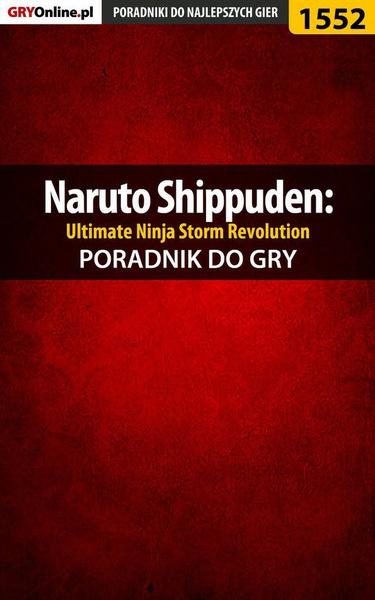 Naruto Shippuden: Ultimate Ninja Storm Revolution - poradnik do gry