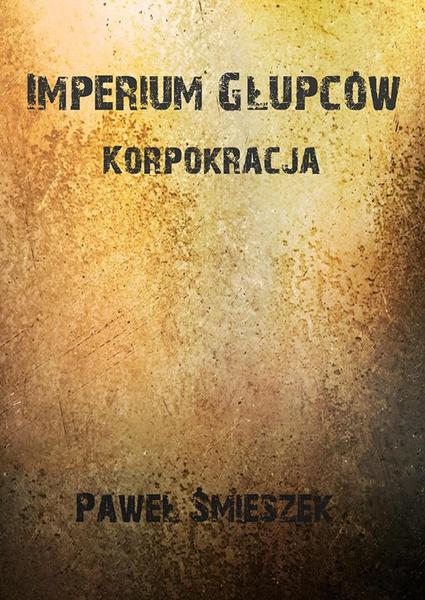Korpokracja - Imperium głupców