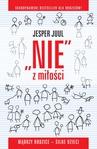 ebook Nie z miłości. Mądrzy rodzice - silne dzieci - Jesper Juul