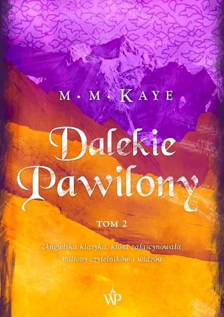 Dalekie Pawilony - Tom 2 - Mary Margaret Kaye