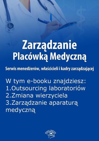 Zarządzanie Placówką Medyczną. Serwis menedżerów, właścicieli i kadry zarządzającej, wydanie maj 2015 r.