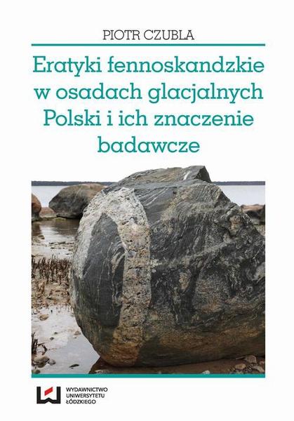 Eratyki fennoskandzkie w osadach glacjalnych Polski i ich znaczenie badawcze