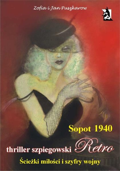 Sopot 1940. Ścieżki miłości i szyfry wojny.