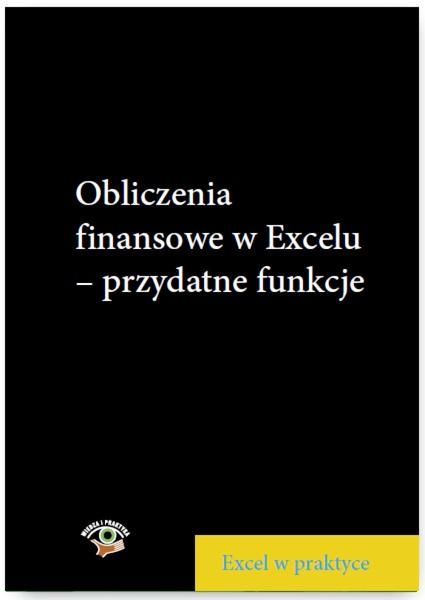 Obliczenia finansowe w Excelu - przydatne funkcje