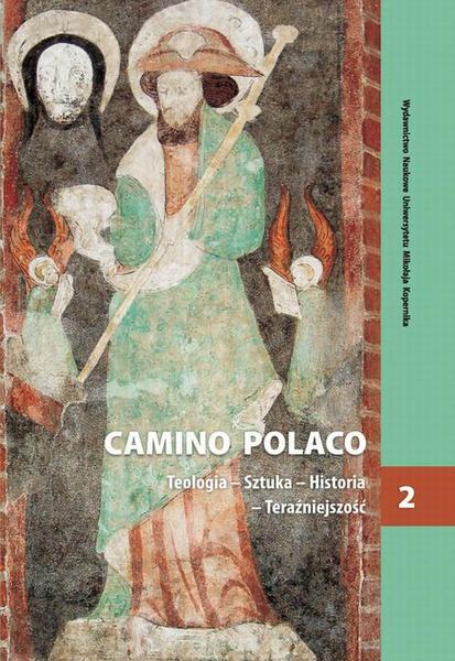 Camino Polaco. Teologia - Sztuka - Historia - Teraźniejszość. Tom 2