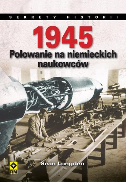 1945. Polowanie na niemieckich naukowców