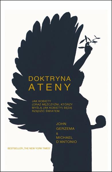 Doktryna Ateny Jak kobiety (oraz mężczyźni, którzy myślą jak kobiety) będą rządzić światem.